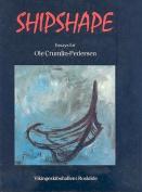 Shipshape: Essays for Ole Crumlin-Pedersen