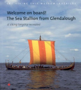 "Welcome on Board! The ""Sea Stallion"" from Glendalough"