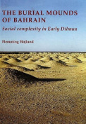 The Burial Mounds of Bahrain