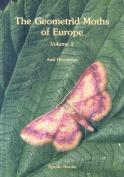 The Geometrid Moths of Europe, Volume 2