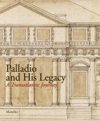 Palladio & His Legacy