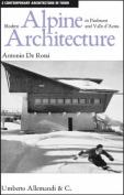 Modern Alpine Architecture in Piedmont and Valle D' Aosta