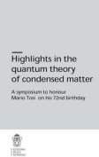 Highlights in the Quantum Theory of Condensed Matter