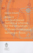Implicit Preconditioned Numerical Schemes for the Simulation of Three-dimensional Barotropic Flows