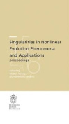 Singularities in Nonlinear Evolution Phenomena and Applications