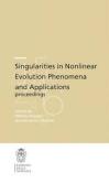 Singularities in Nonlinear Evolution Phenomena and Applications