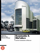 Konstantin S Meln'nikov and the Construction of Moscow