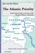The Atlantic Priority. Dutch Defence Policy at the Time of the European Defence Community
