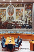 The Silence of the UN Security Council. Conflict and Peace Enforcement in the 1990s.