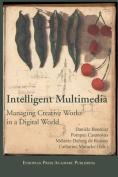 Intelligent Multimedia. Managing Creative Works in a Digital World.