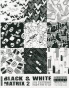 Black and White Matrix: Pt. 2