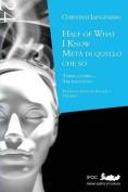 Half of What I Know/Meta Di Quello Che So
