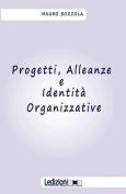 PROGETTI, ALLEANZE E IDENTITA ORGANIZZATIVE