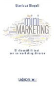 [Mini]Marketing 91 Discutibili Tesi Per UN Marketing Diverso