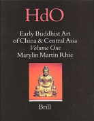 Early Buddhist Art of China and Central Asia