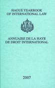 Hague Yearbook of International Law / Annuaire de La Haye de Droit International, Vol. 20 (2007)