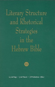 Literary Structure and Rhetorical Strategies in The Hebrew Bible