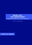 Inquiry, Data, and Understanding
