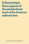 Some Aspects of the Extraterritorial Reach of the American Anti-Trust Laws