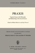 Praxis, Yugoslav Essays in the Philosophy and Methodology of the Social Sciences