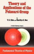 Theory and Applications of the Poincar E Group