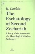 The Eschatology of Second Zechariah