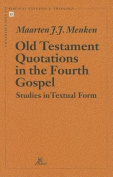 Old Testament Quotations in the Fourth Gospel