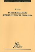 Schleiermachers Hermeneutische Dialektik [GER]