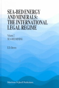 Sea-bed Energy and Minerals: The International Legal Regime