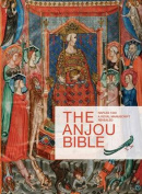 The Anjou Bible. a Royal Manuscript Revealed