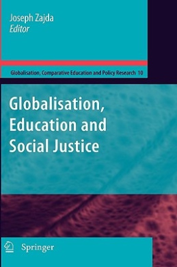 Globalization, Education and Social Justice (Globalisation, Comparative Education and Policy Research)