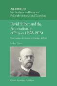 David Hilbert and the Axiomatization of Physics (1898-1918)