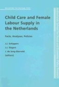 Child Care and Female Labour Supply in the Netherlands