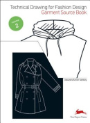 Technical Drawing for Fashion Design, Volume 2