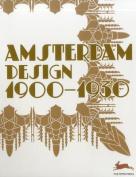 Amsterdam Design 1900 - 1930