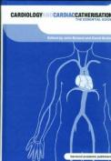 Cardiology and Cardiac Catheterisation