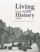 Living with History, 1914-1964