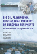 Big Oil Playground, Russian Bear Preserve or European Periphery?
