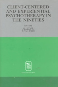 Client-Centered and Experiential Psychotherapy in the Nineties