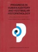 Progress in Human Auditory and Vestibular Histopathology