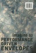 Imagine: Performance Driven Envelopes