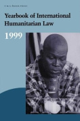 Yearbook of International Humanitarian Law: Volume 2, 1999