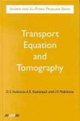 Inverse and Ill-Posed Problems Series, Transport Equation and Tomography