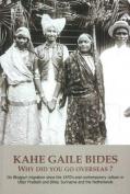 Kahe Gaile Bides, Where Did You Go?