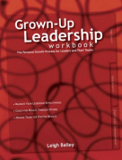 The Grown-Up Leadership Workbook