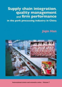 Supply Chain Management, Quality Management and Firm Performance of Pork Processing Industry in China