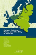 Police, Policing, Policy and the City in Europe
