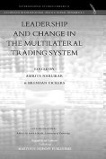 Leadership and Change in the Multilateral Trading System