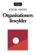 Organisationers Livscykler [Managing Corporate Lifecycles - Swedish Edition]