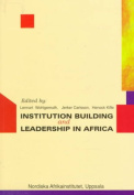 Institution Building and Leadership in Africa
